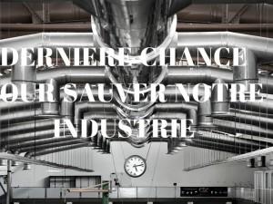 2017 : dernière chance de sauver notre industrie